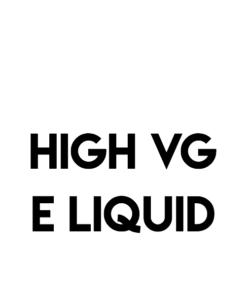 HIGH VG E LIQUID